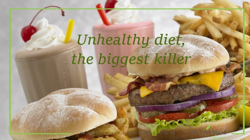 Unhealthy diets, the world's biggest killer